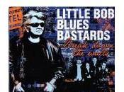Little Blues Bastards Break Down Walls