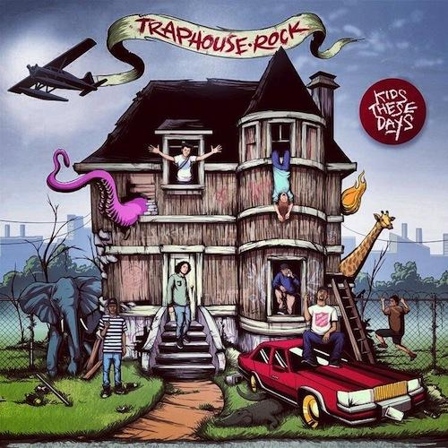 kids these days – Traphouse rock (Album)