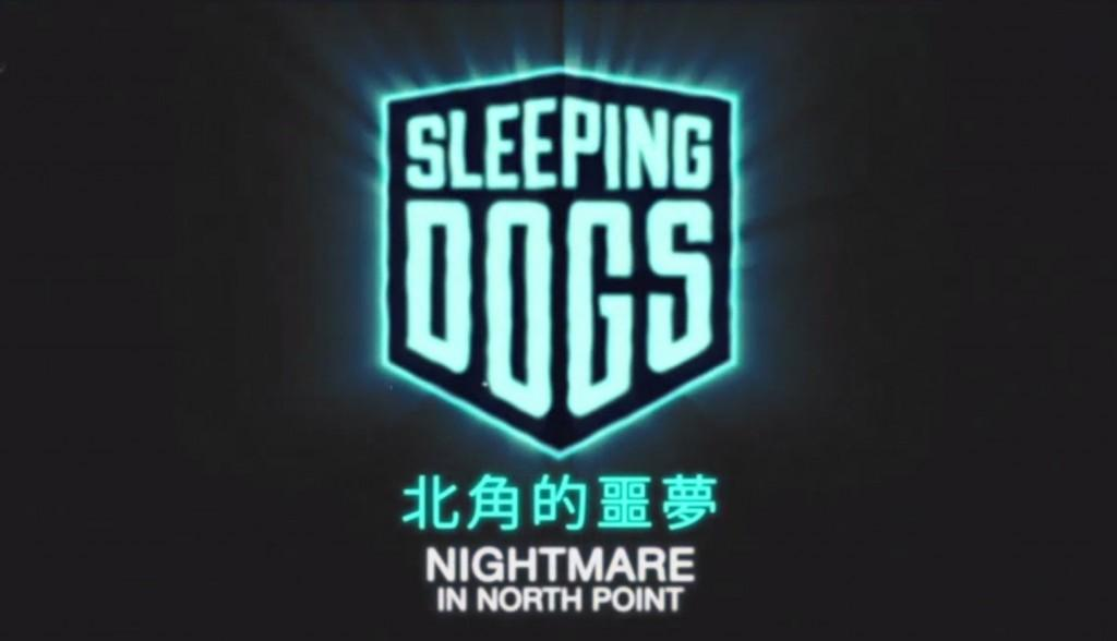 Sleeping Dogs – Trailer de lancement pour Nightmare in North Point !