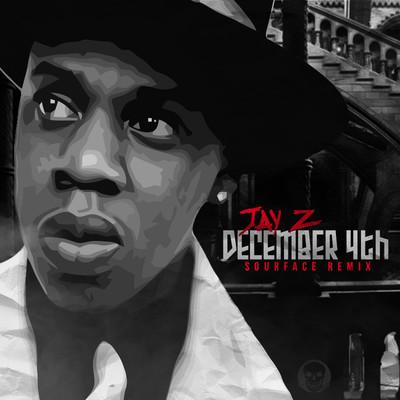 Jay-Z - December 4th (Sourface Remix)