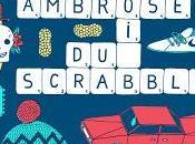 Moi, Ambrose, Scrabble