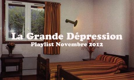 Playlist La Grande Dépression : Novembre 2012