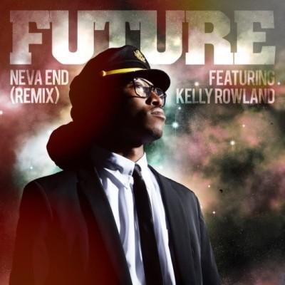 Future ft Kelly Rowland - Neva End (REMIX) (CLIP)