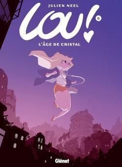 Lou !, Tome 6 : L'âge de cristal