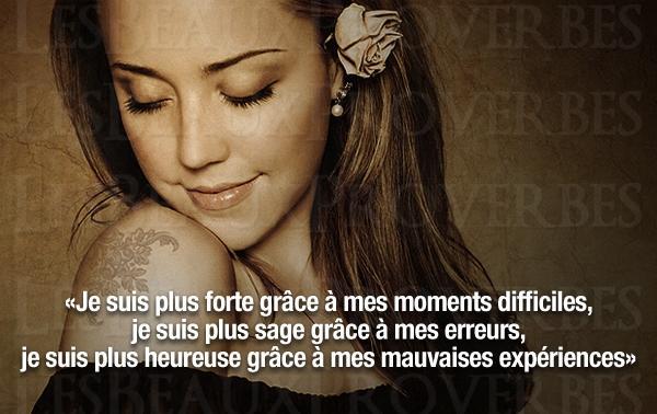 Je suis plus forte grâce à mes moments difficiles, je suis plus sage ...