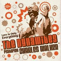 The Dynamites Feat. Charles Walker - Love Is Only Everything (2012)