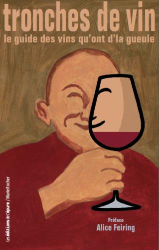 tronches de vin,greniers saint-jean,dive bouteille,salon des pénitents,vins anonymes,michel tolmer,