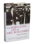 LA VIE REBELLE DE ROSA PARKS : LE LIVRE (The rebellious life of Mrs Rosa parks)