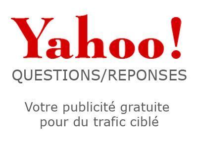 Votre publicité gratuite avec Yahoo questions/réponses