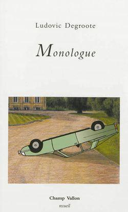 Ludovic Degroote, Monologue