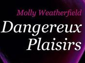 Dangereux plaisirs Molly Weatherfield