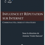 Influence et Reputation sur Internet   communautes  crises et strategies