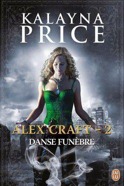 Alex Craft, tome 2  : Danse funèbre de Kalayna Price2