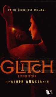 Glitch (tome 2 : Résurrection) d'Heather Anastasiu