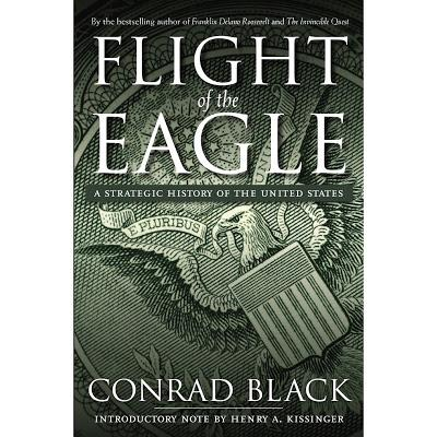 FLIGHT OF THE EAGLE - Conrad Black