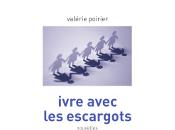 Valérie Poirier, ivre avec escargots