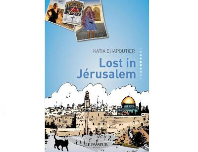 KATIA CHAPOUTIER - LOST IN JERUSALEM