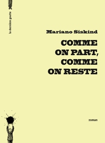 Mariano Siskind - Comme on part, comme on reste