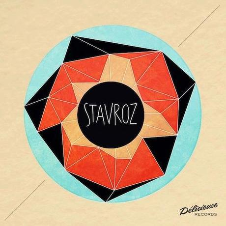 Stavroz - The Ginning EP (Out on Delicieuse Records)