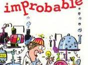 Vive science improbable!!!