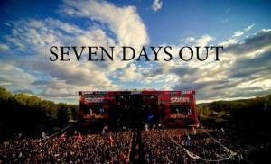 seven days out