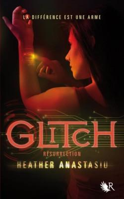 Glitch Tome 2 : Resurrection de Heather Anastasiu