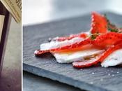 Carpaccio fraise, mozzarella huile d'olive