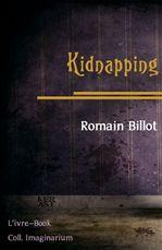 LECTURE : Kidnapping, nouvelle de Romain Billot