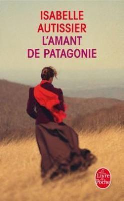 L'amant de Patagonie d'Isabelle Autissier en poche !