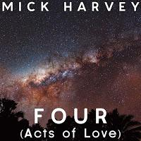 Mick Harvey - Four ( Acts Of Love) - (2013)