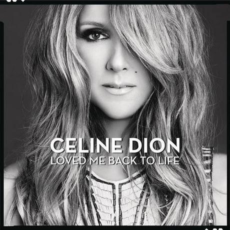 Ecoutez le nouveau single anglais de Céline Dion, Loved Me Back To Life.
