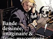 Bande dessinée, Imaginaire Franc-Maçonnerie Joël Gregogna Manuel Picaud