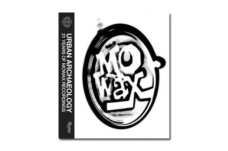 MO'WAX – URBAN ARCHAEOLOGY: 21 YEARS OF MO'WAX RECORDINGS – BOOK RELEASE
