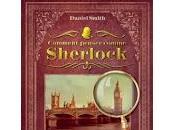 DANIEL SMITH Comment penser comme Sherlock