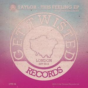 Taylor - This Feeling--Paradise EP with Lee M Kelsall - Get Twisted
