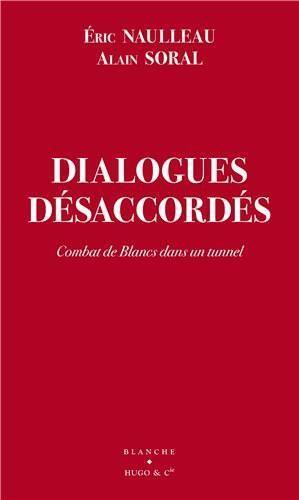 Dialogues désaccordés : Eric Naulleau seul et impuissant face à Alain Soral
