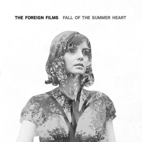 The Foreign Films - Fall Of The Summer Heart (cover single)