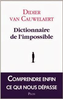 Dictionnaire de l'impossible, Didier Van Cauwelaert
