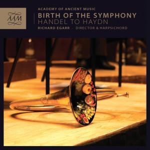 Birth of the Symphony Academy of Ancient Music Richard Egar