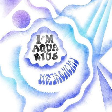 Metronomy # I'm Aquarius, le retour.