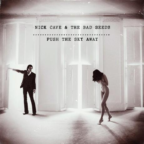 nick cave the bad seeds push the sky away Les 25 meilleurs albums de 2013