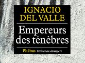 Empereurs ténèbres, Ignacio Valle