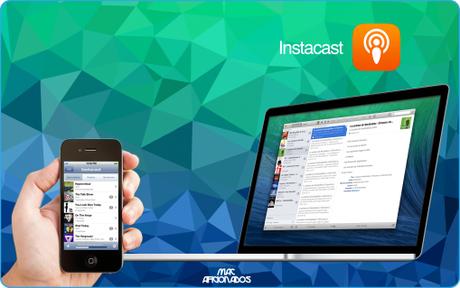 Instacast meilleure app podcast Mac Aficionados