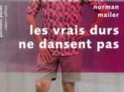 vrais durs dansent Norman MAILER