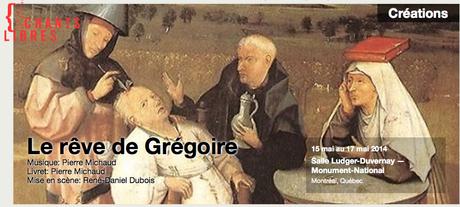Le rêve de Grégoire de Pierre Michaud par Chants libres et le retour de Jonas Kaufmann à Montréal en deuxième partie de la saison lyrique 2013-2014…et des Histoires d'opéra sur TFO