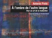 """[note lecture] Antonio Prete, l'ombre l'autre langue. Pour traduction"""", Gérard Arseguel"""