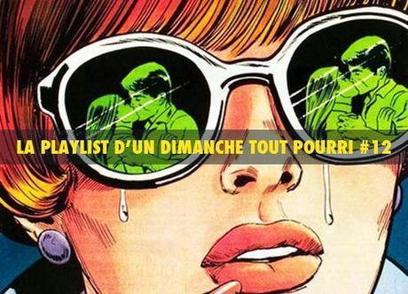 La Playlist d'un Dimanche Tout Pourri #12