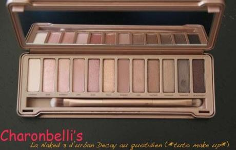 La Naked 3 d'urban Decay au quotidien (*tuto make up 7*) - Charonbelli's blog beauté