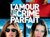 Cinéma L'amour crime parfait
