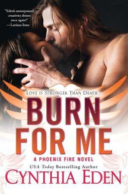 Phoenix Fire T.1 : Burn For Me - Cynthia Eden